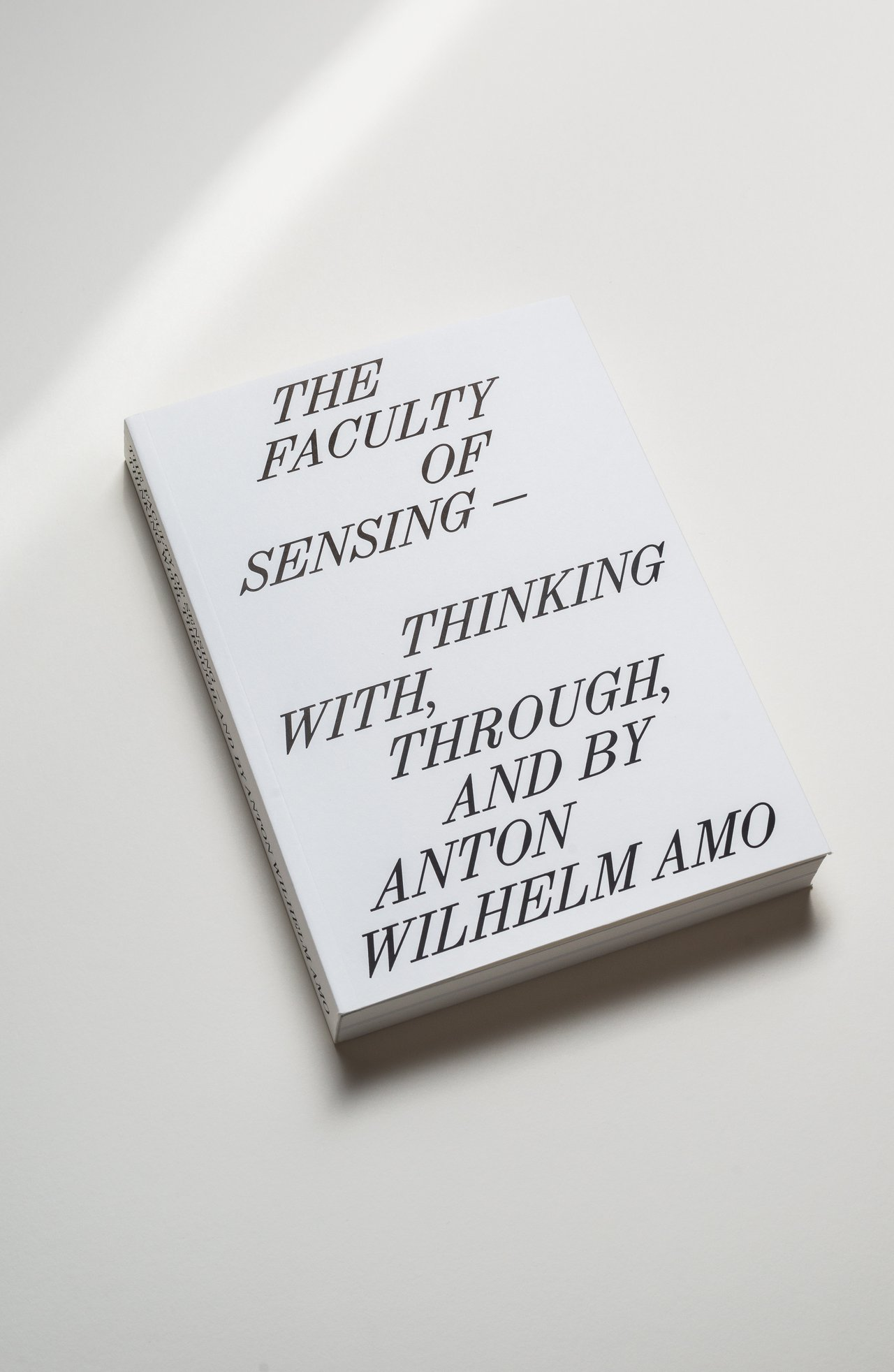 The Faculty Of Sensing –: Thinking With, Through and by Anton Wilhelm Amo