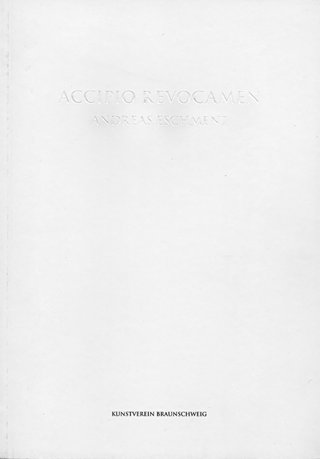 Andreas Eschment: Accipio Revocamen