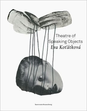 Eva Kot'átková: Theatre of Speaking Objects