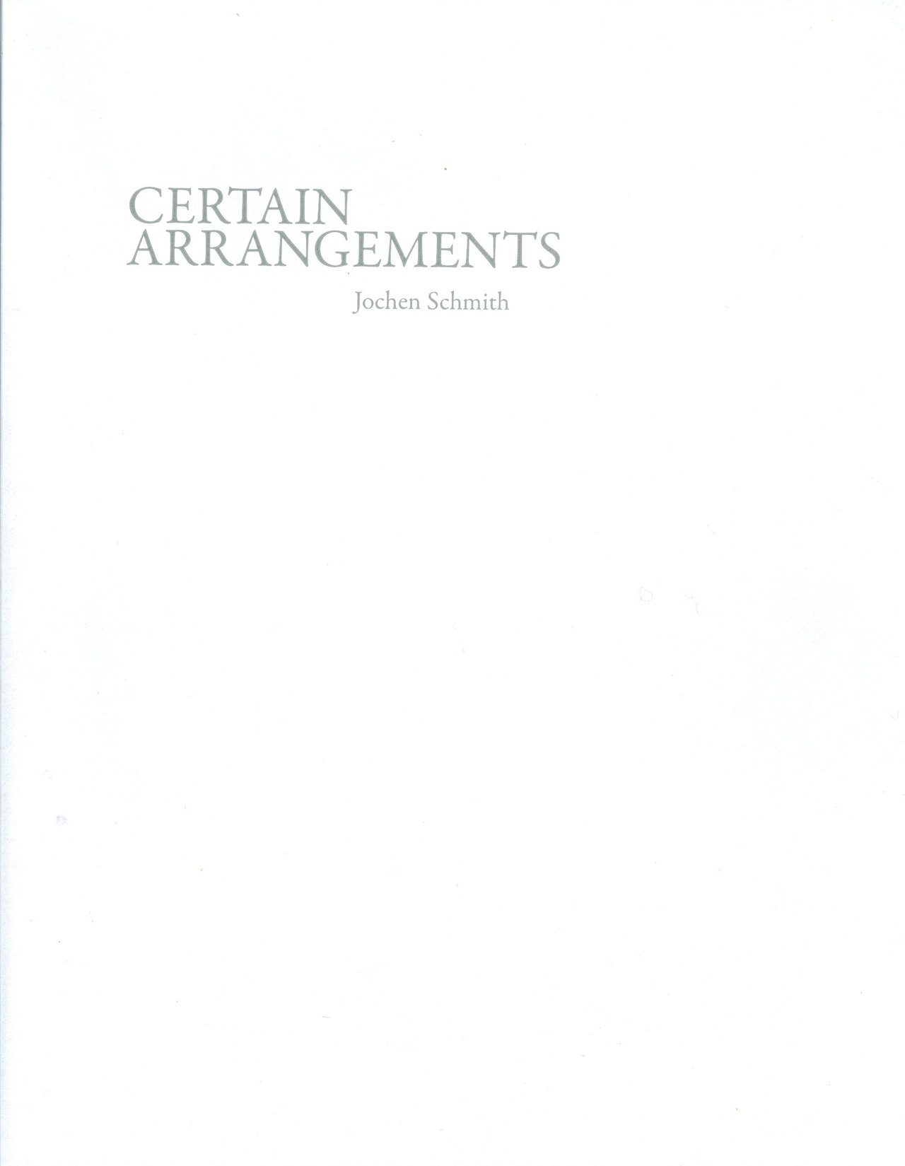 Jochen Schmith: Certain Arrangement